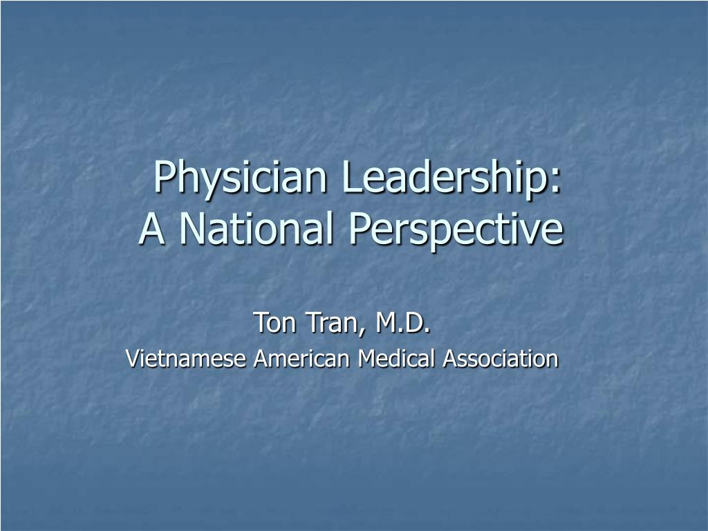 physician leadership a national perspective l.