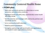 community centered health home
