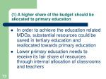 1 a higher share of the budget should be allocated to primary education
