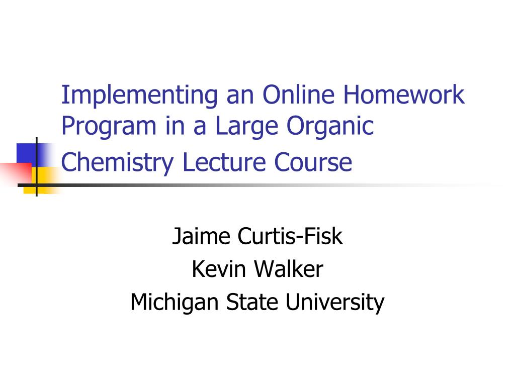 implementing an online homework program in a large organic chemistry lecture course l.