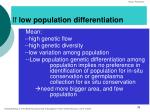 if low population differentiation
