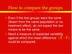 how to compare the groups