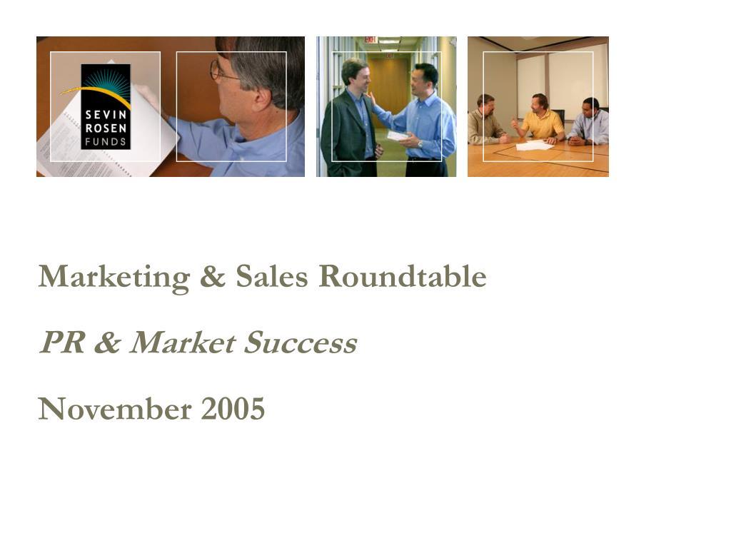 marketing sales roundtable pr market success november 2005 l.
