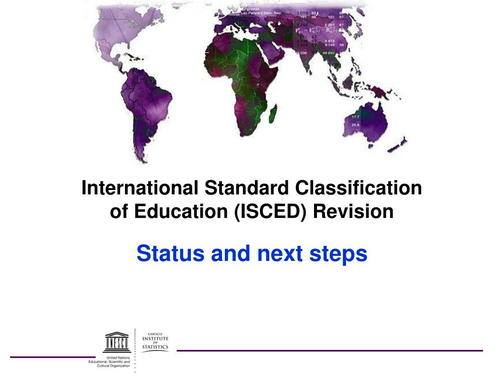 international standard classification of education isced revision status and next steps l.