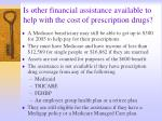 is other financial assistance available to help with the cost of prescription drugs