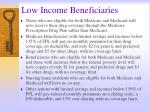 low income beneficiaries