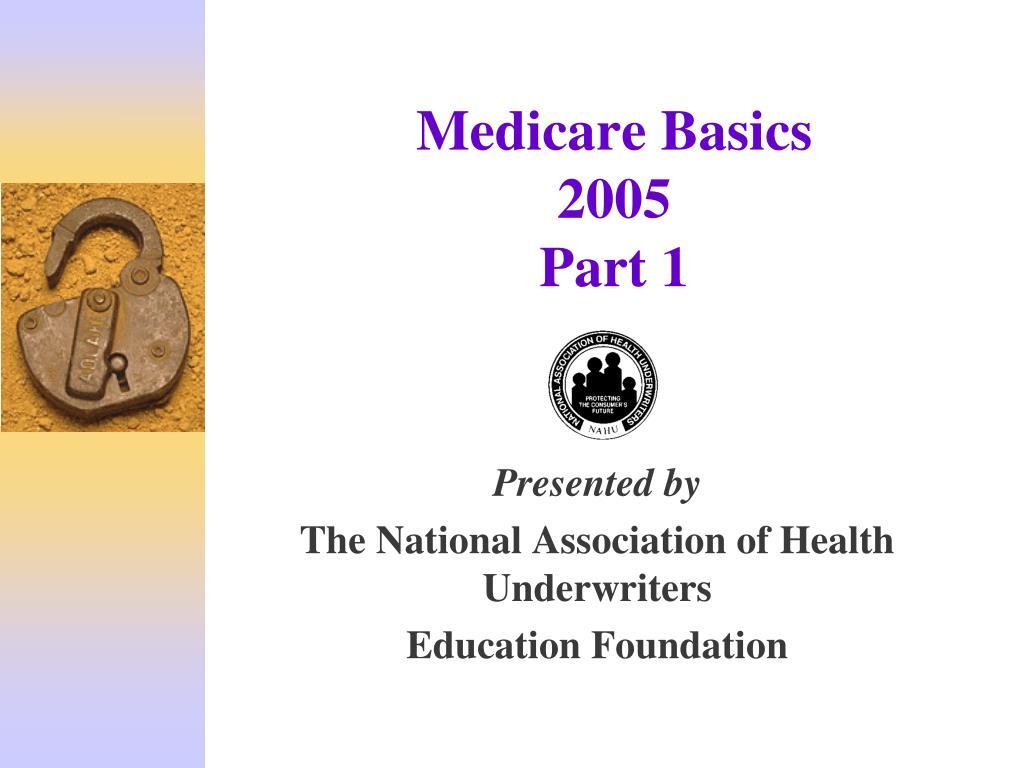 medicare basics 2005 part 1 l.