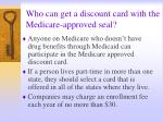 who can get a discount card with the medicare approved seal