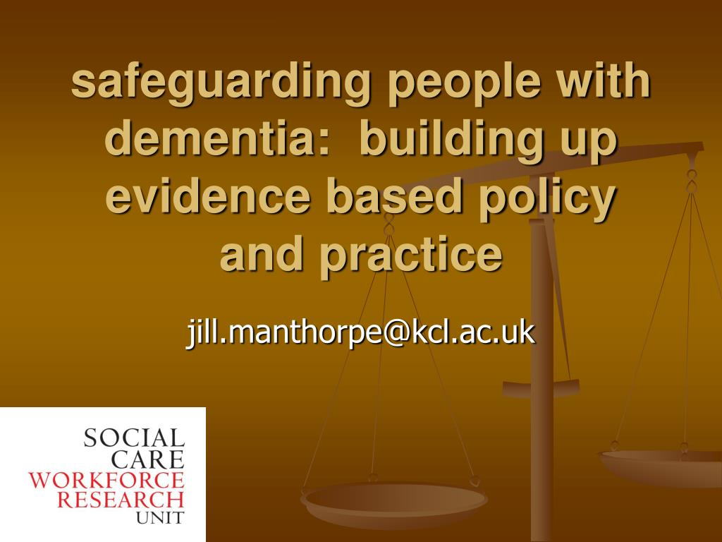 safeguarding people with dementia building up evidence based policy and practice l.