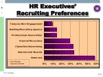 hr executives recruiting preferences