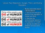 lesson two objectives hunger thirst and eating disorders