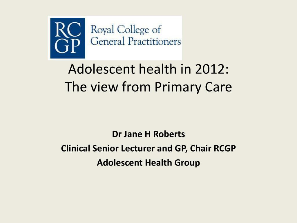 adolescent health in 2012 the view from primary care l.