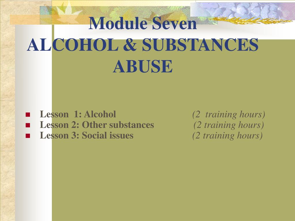 module seven alcohol substances abuse l.