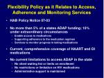 flexibility policy as it relates to access adherence and monitoring services