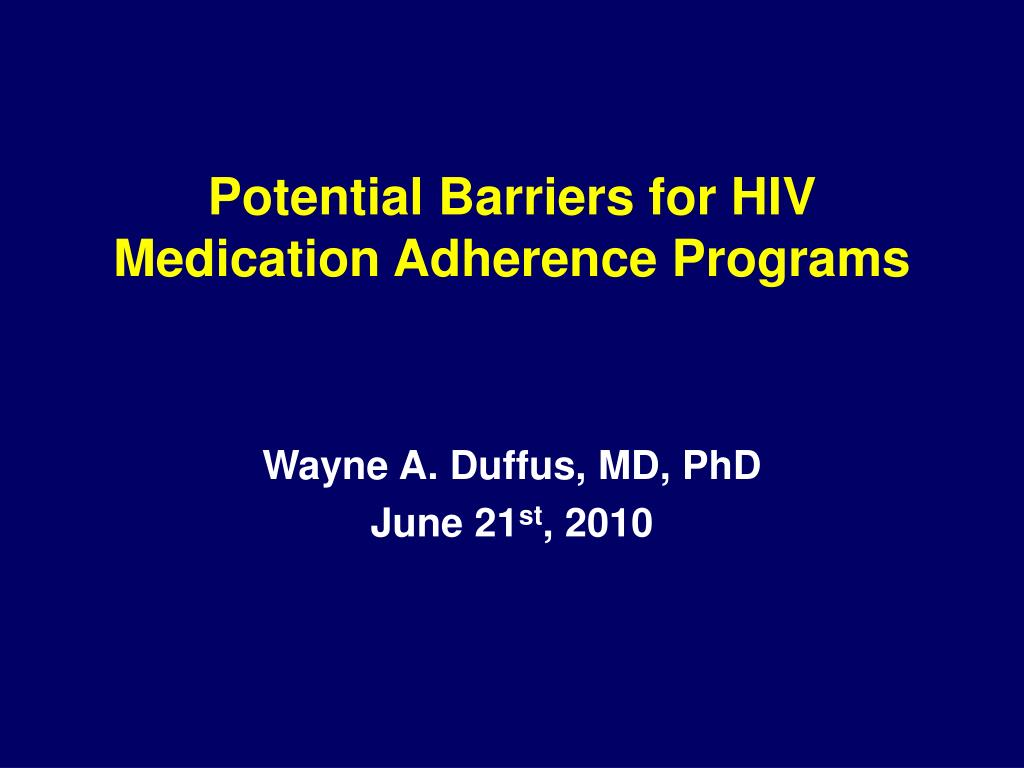 potential barriers for hiv medication adherence programs l.