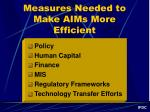 measures needed to make aims more efficient