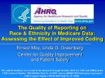 the quality of reporting on race ethnicity in medicare data assessing the effect of improved coding
