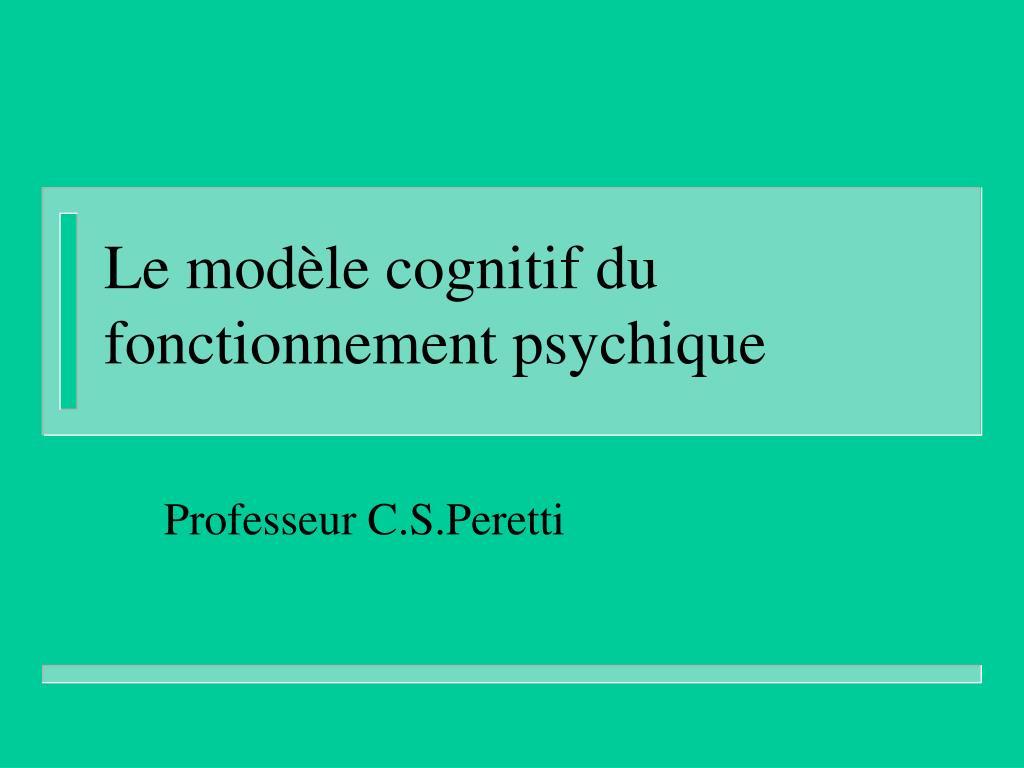 le mod le cognitif du fonctionnement psychique l.