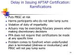 delay in issuing aftap certification ramifications