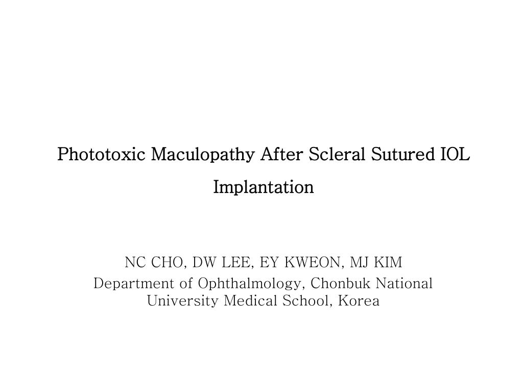 phototoxic maculopathy after scleral sutured iol implantation l.