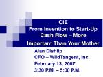 cie from invention to start up cash flow more important than your mother