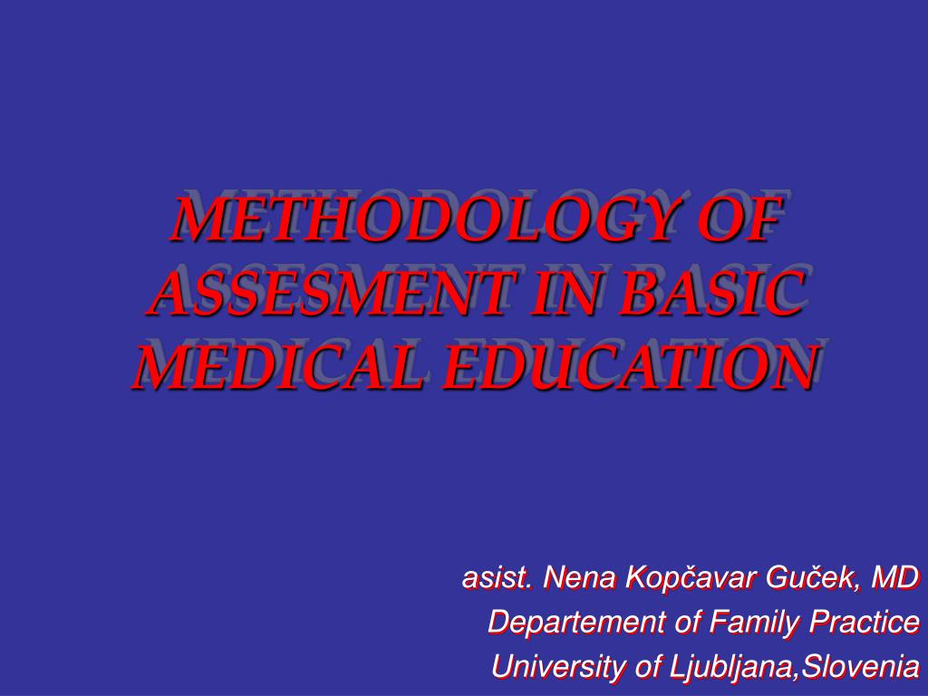 methodology of assesment in basic medical education l.