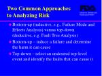 two common approaches to analyzing risk