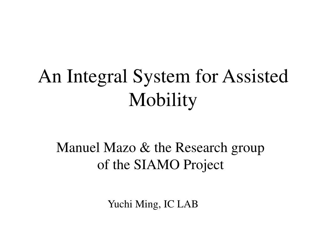 an integral system for assisted mobility l.