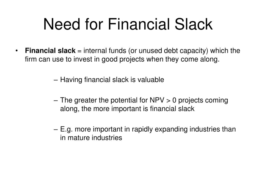 Need for Financial Slack
