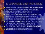 5 grandes limitaciones