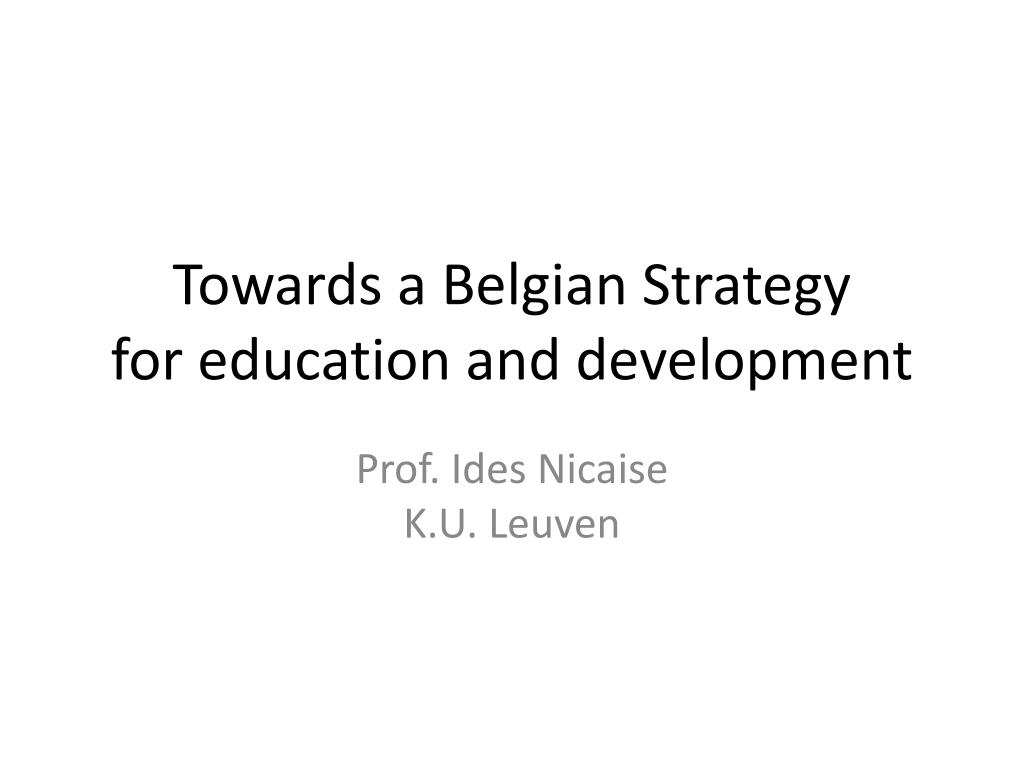 towards a belgian strategy for education and development l.