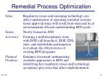 remedial process optimization
