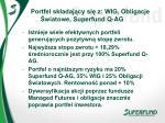 portfel sk adaj cy si z wig obligacje wiatowe superfund q ag