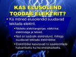 kas elusolend toodab elektrit