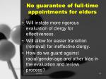 no guarantee of full time appointments for elders