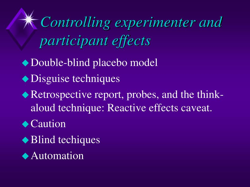 Controlling experimenter and participant effects