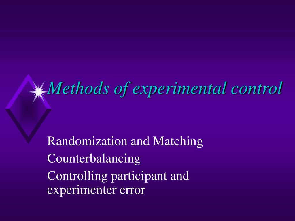 Methods of experimental control