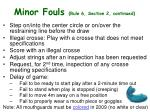 minor fouls rule 6 section 2 continued