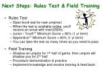 next steps rules test field training