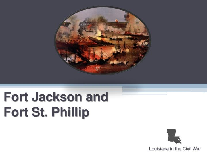 fort jackson and fort st phillip n.