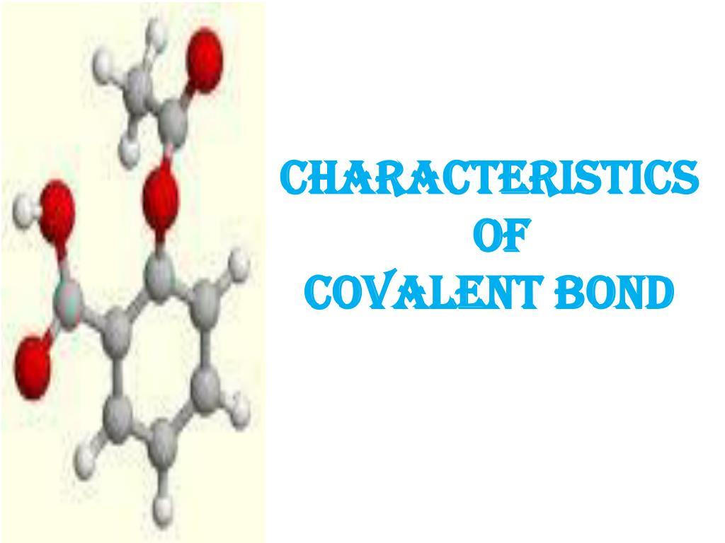 characteristics of covalent bond l.
