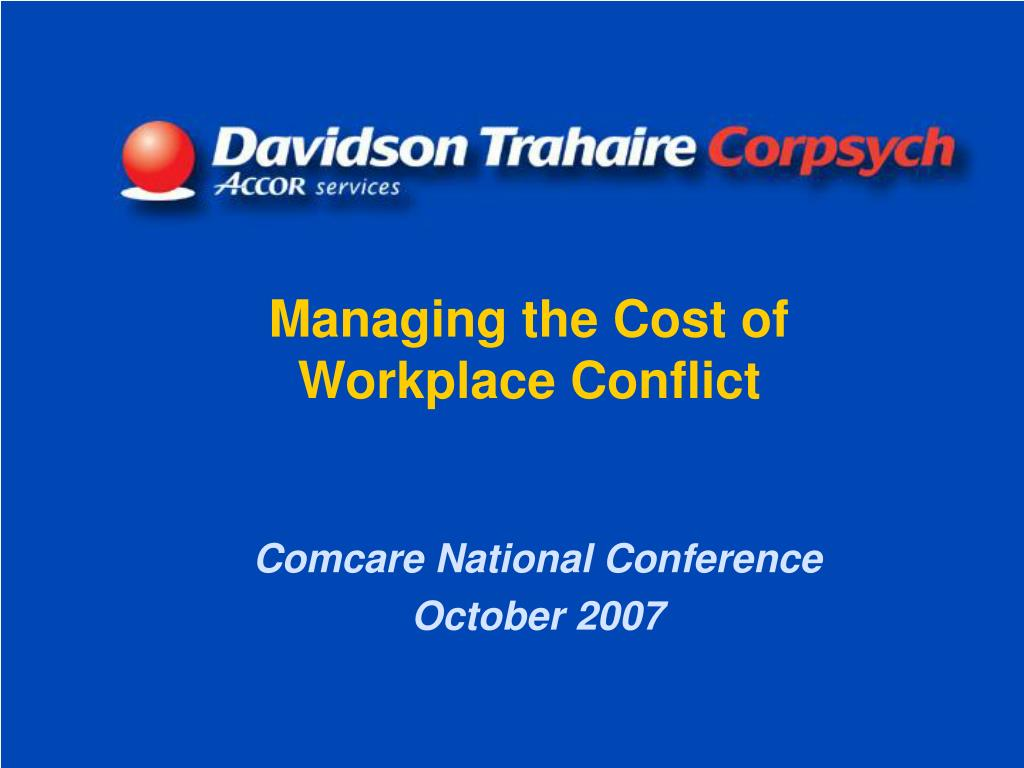 managing the cost of workplace conflict l.