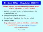 pesticide mrls regulation 396 2005