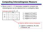 computing interestingness measure