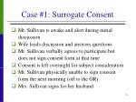 case 1 surrogate consent