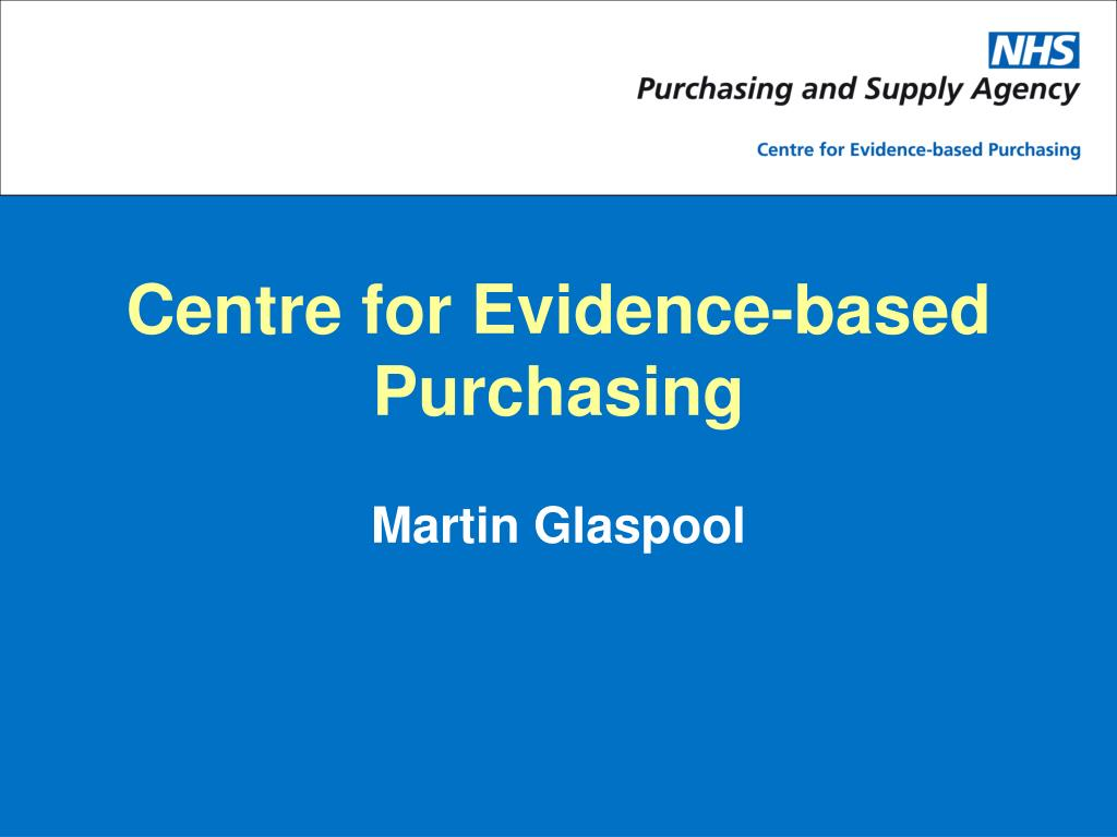 centre for evidence based purchasing l.