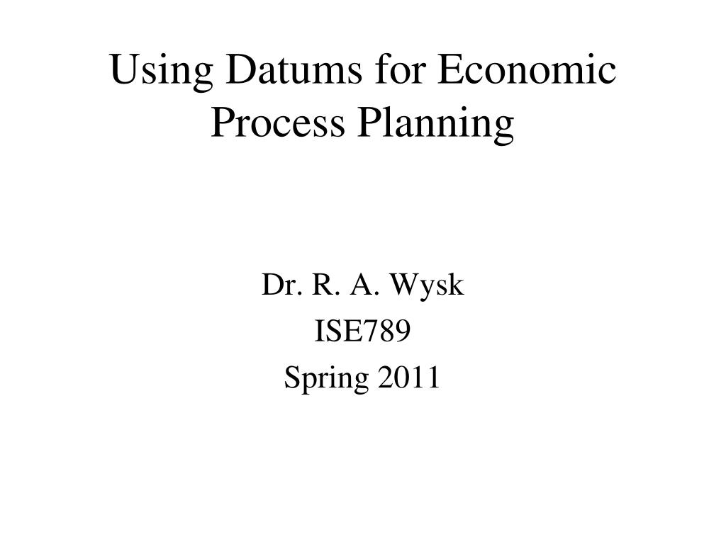 using datums for economic process planning l.