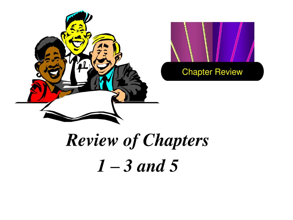 review of chapters 1 3 and 5 l.