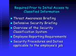 required prior to initial access to classified information