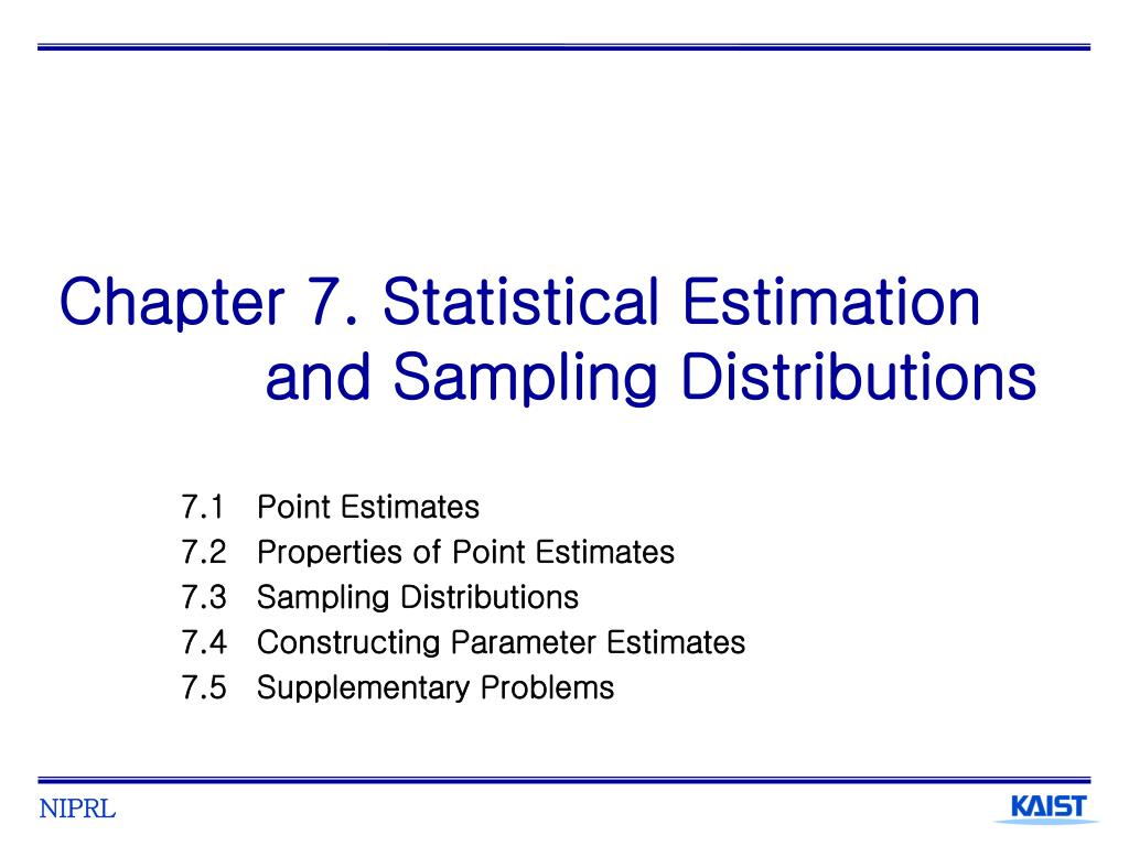 chapter 7 statistical estimation and sampling distributions l.